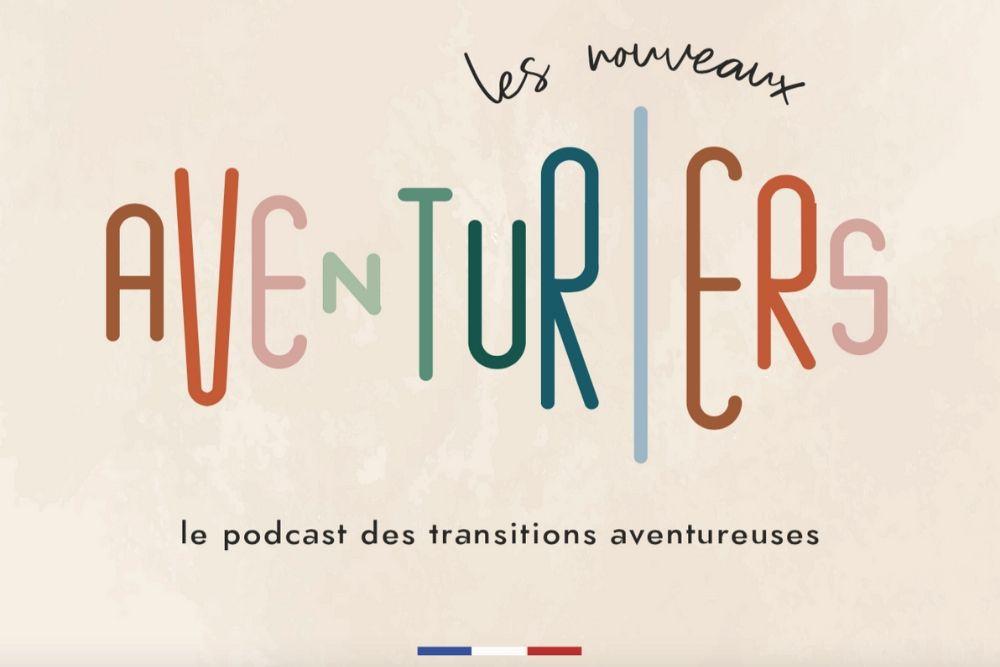 """""""Les Nouveaux Aventuriers"""", le podcast à écouter absolument"""